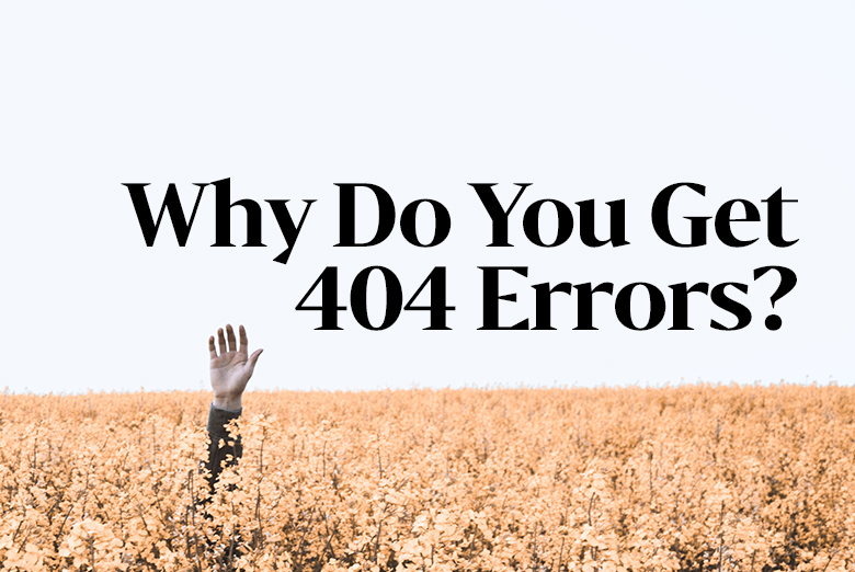 Why do you get 404 errors?