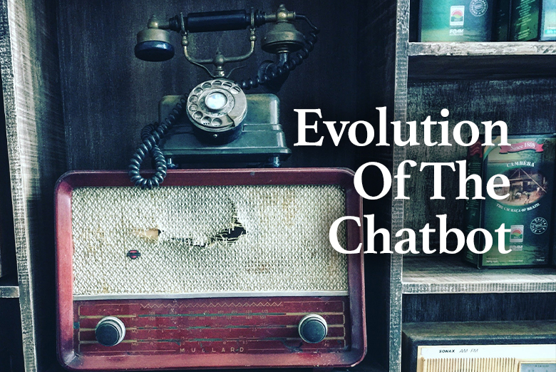 053. The Evolution of the Chatbot! (Opinion)