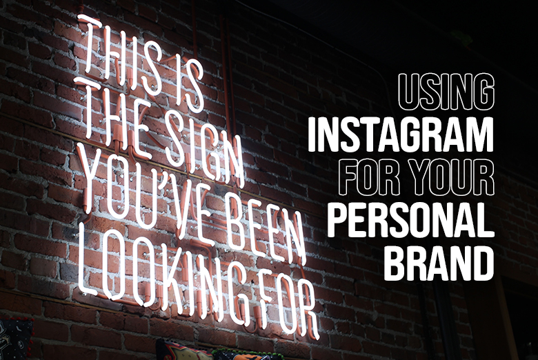 Using Instagram for your personal brand