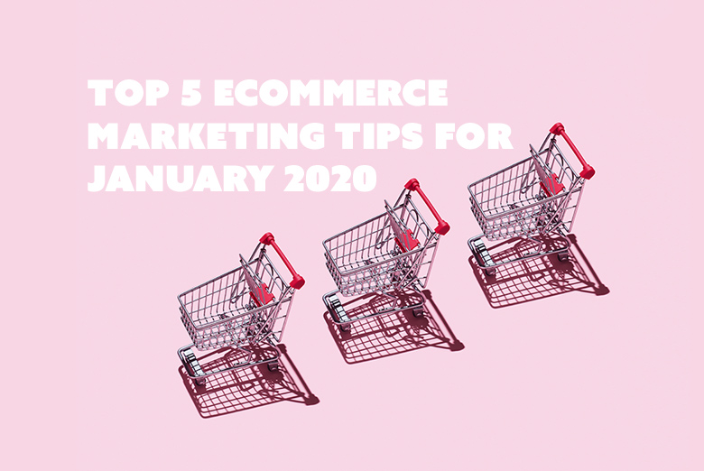 E-Commerce Marketing tips for 2020