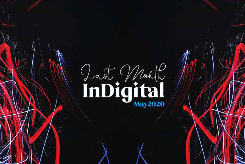 111. Last Month in Digital – Social Media News May 2020