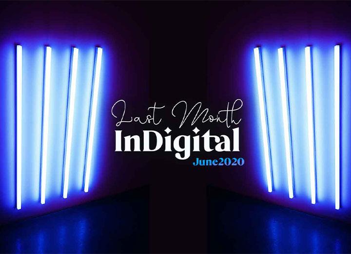 Last Month in Digital – Social Media News June 2020
