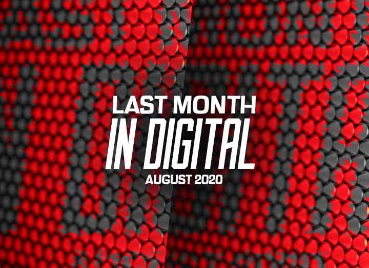 Last Month in Digital – Digital Sector in August 2020