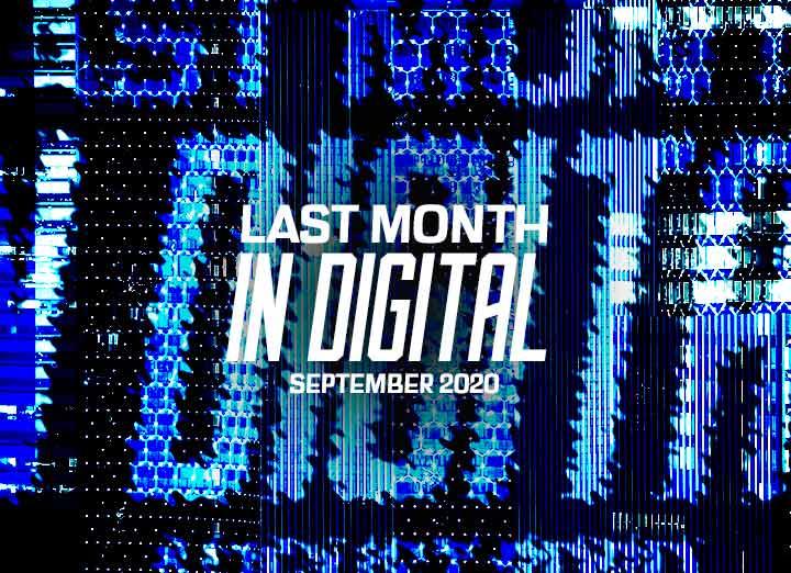 Last Month in Digital – Digital Sector in September 2020