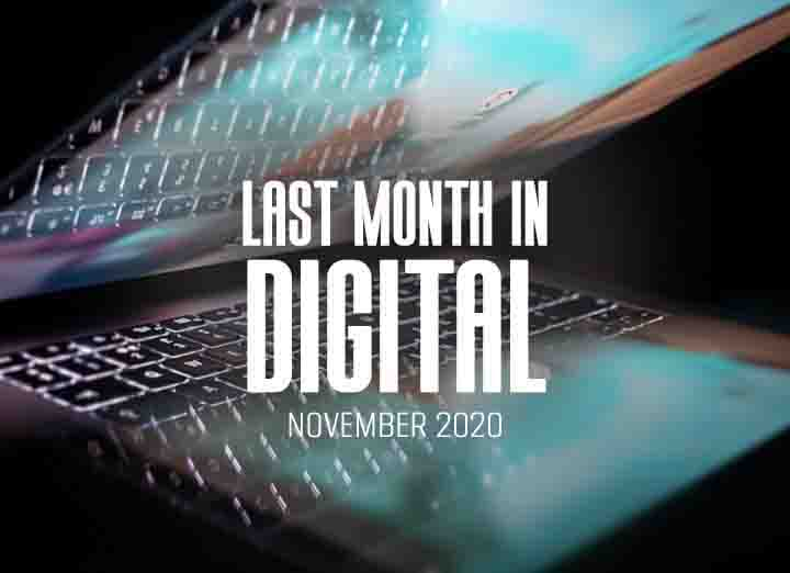 Last Month in Digital – Digital Sector in November 2020