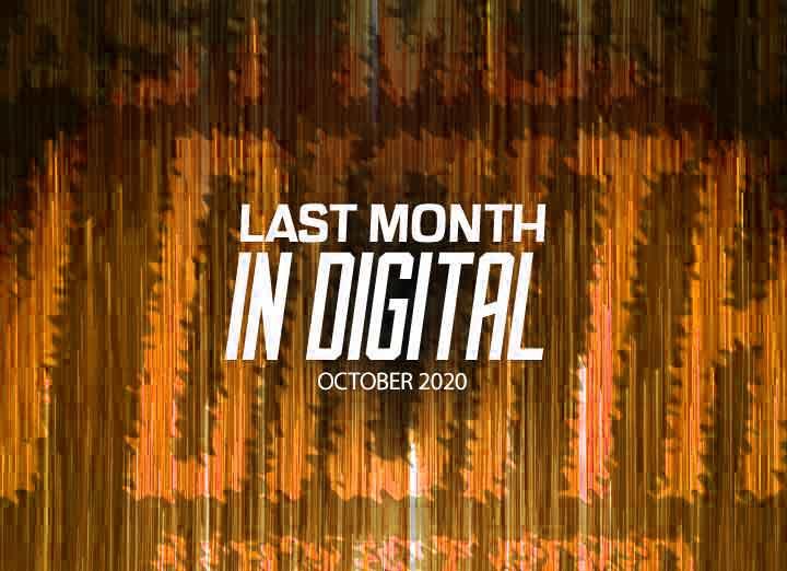 Last Month in Digital – Digital Sector in October 2020