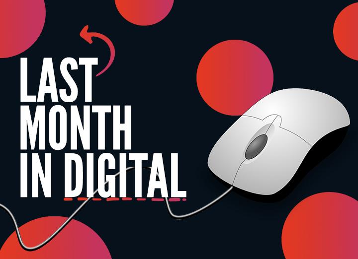 Last Month in Digital – Digital Sector in January 2021