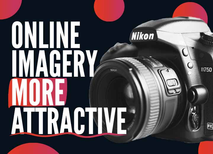 Why Your Online Imagery Needs to Be More Attractive