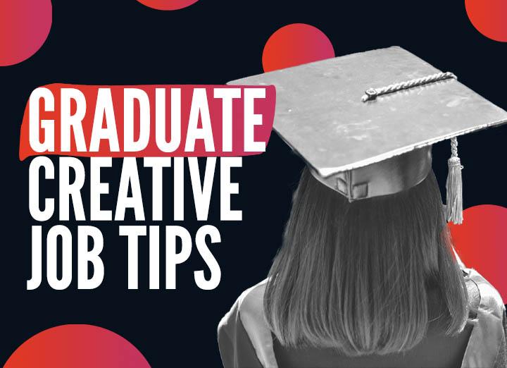 Creative Graduate Job Tips