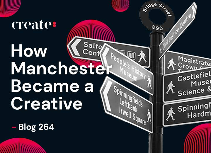 How Manchester Became a Creative Hub – Manchester Design Agency