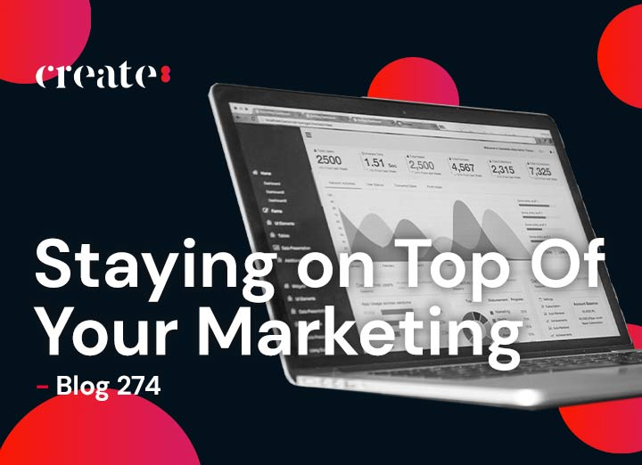 Staying on Top of Your Marketing