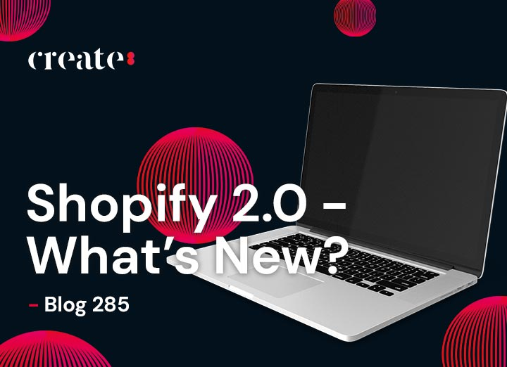 Shopify 2.0 – What's New?